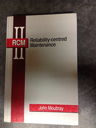 Reliability-centred Maintenance By John Moubray