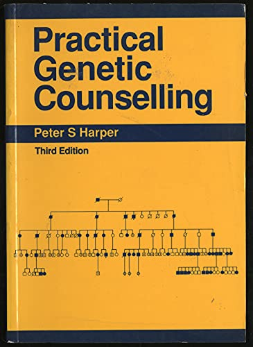 Practical Genetic Counselling By Peter S. Harper (Professor of Medicine and Head of Department, Institute of Medical Genetics, University of Wales College of Medicine, UK)