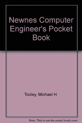 Newnes Computer Engineer's Pocket Book By Michael H. Tooley
