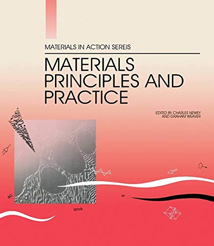 Materials Principles and Practice By Edited by Charles Newey