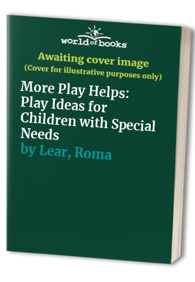 More Play Helps By Roma Lear