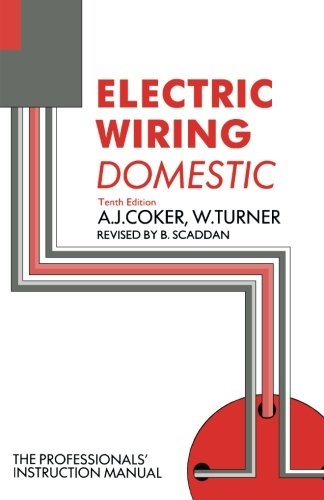Electric Wiring: Domestic, Tenth Edition By A.J. Coker