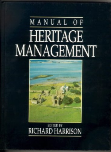 Manual of Heritage Management By Richard Harrison