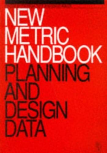 New Metric Handbook: Planning and design data By Volume editor David Adler