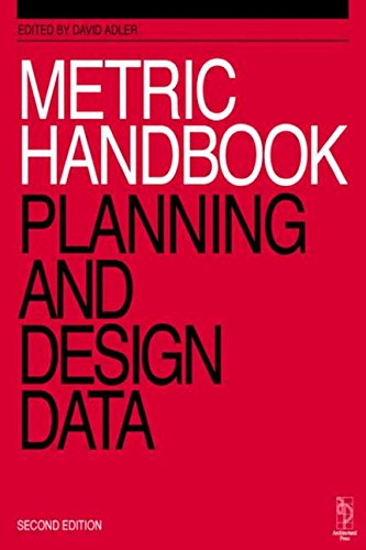 Metric Handbook: Planning and Design Data by David Adler