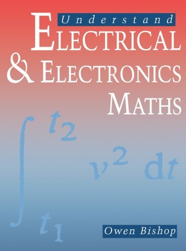 Understand Electrical and Electronics Maths By O.N. Bishop