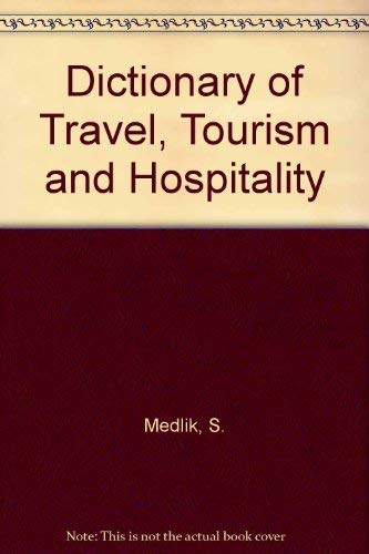 Dictionary of Travel, Tourism and Hospitality By S. Medlik