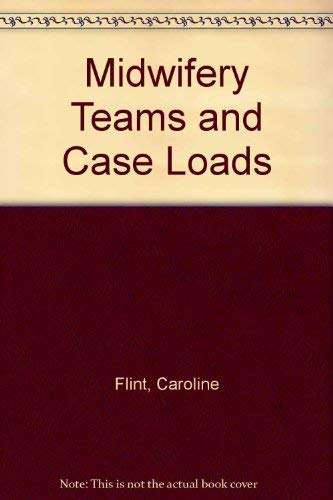 Midwifery Teams and Caseloads By Caroline Flint