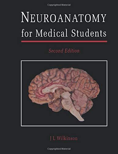 Neuroanatomy for Medical Students By J.L. Wilkinson