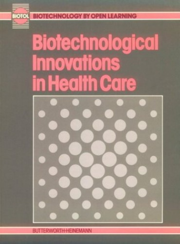 Biotechnological Innovations in Health Care By G. Turnock