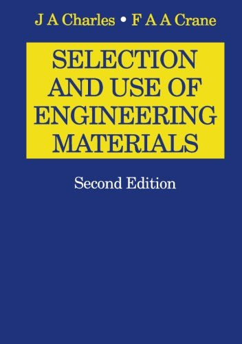Selection and Use of Engineering Materials by F.A.A. Crane