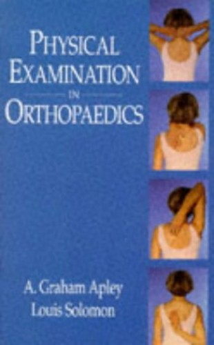 Physical Examination of the Orthopaedic Patient by A. G. Apley