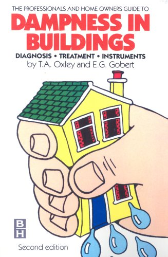 Dampness in Buildings: Diagnosis, Treatment, Instruments by T. A. Oxley