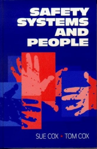 Safety, Systems and People By Tom Cox
