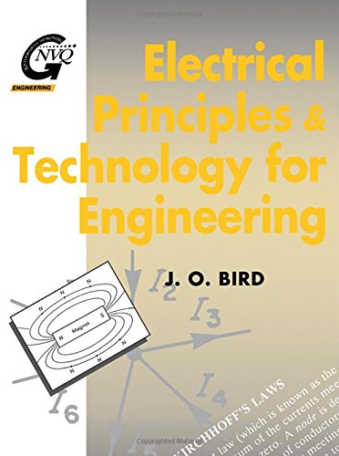 Electrical Principles and Technology for Engineering by John O. Bird