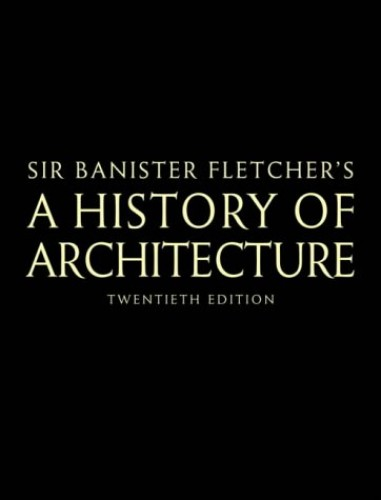 Banister Fletcher's a History of Architecture by Dan Cruickshank