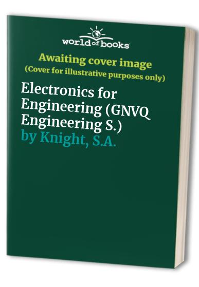 Electronics for Engineering By S.A. Knight