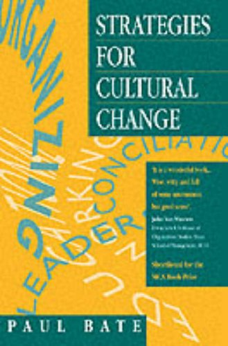 Strategies for Cultural Change By S. Paul Bate
