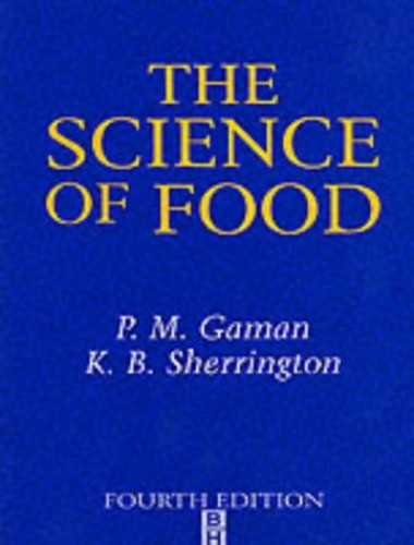 The Science of Food: Introduction to Food Science, Nutrition and Microbiology By K. B. Sherrington
