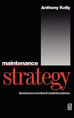Maintenance Strategy By Anthony Kelly (University of Surrey, Guildford, UK)