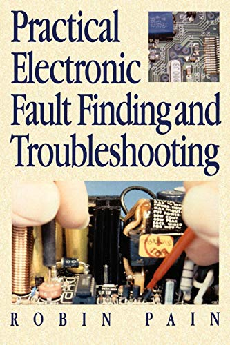 Practical Electronic Fault-Finding and Troubleshooting By Robin Pain