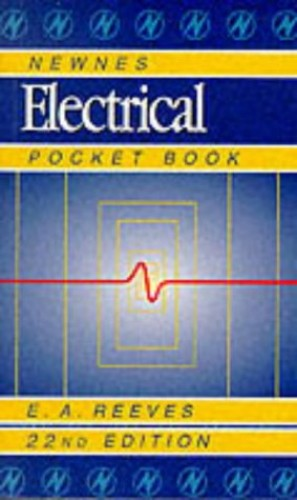 Newnes Electrical Pocket Book (Newnes Pocket Books) Edited by E. A. Reeves