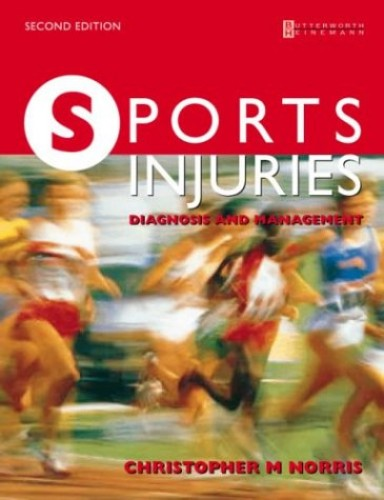 Sport Injuries: Diagnosis and Management By Christopher M. Norris