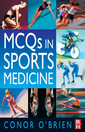 MCQ's in Sports Medicine By Conor P. O'Brien (Lecturer in Sports Medicine, Royal College of Surgeons, Ireland Consultant, Clinical Neurophysiologist Physican in Physical and Sports Medicine, Blackrock Clinic, Dublin, Republic of Ireland)