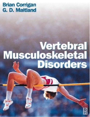 Vertebral Musculoskeletal Disorders, 1e By Brian Corrigan