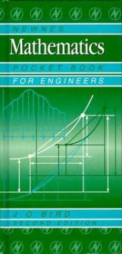 Newnes Mathematics Pocket Book for Engineers (Newnes Pocket Books) By John O. Bird
