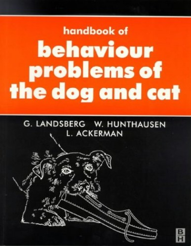 Handbook of Behaviour Problems of the Dog and Cat by Gary M. Landsberg