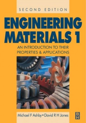 Engineering Materials: An Introduction to Their Properties and Applications: v. 1 by Michael F. Ashby