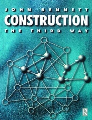 Construction the Third Way By John Bennett