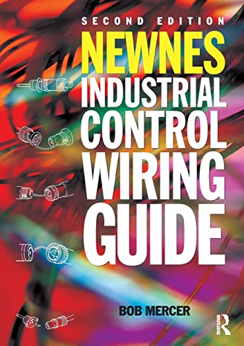 Newnes Industrial Control Wiring Guide By Bob Mercer