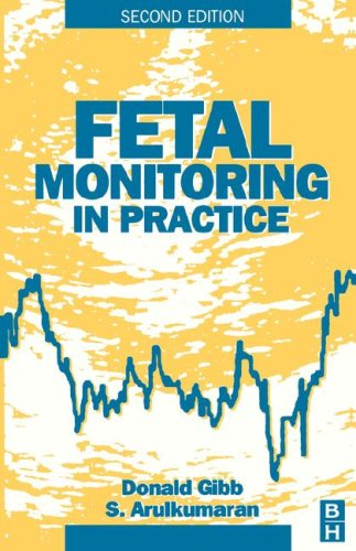 Fetal Monitoring in Practice By Donald M. F. Gibb