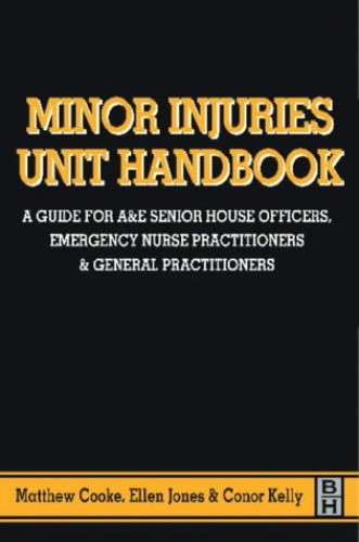 MINOR INJURIES UNIT HANDBOOK By Cooke