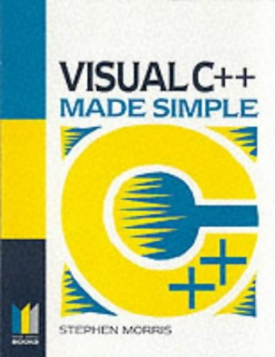 Visual C++ Programming Made Simple By Stephen Morris