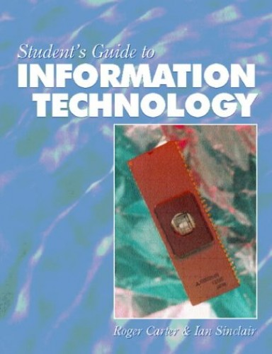 Students' Guide to Information Technology By Roger Carter (University of Warwick)