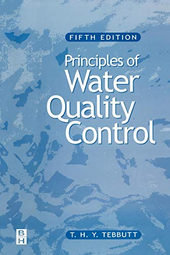 Principles of Water Quality Control By T.H.Y. Tebbutt (Director of Group Research, Biwater Ltd, UK)