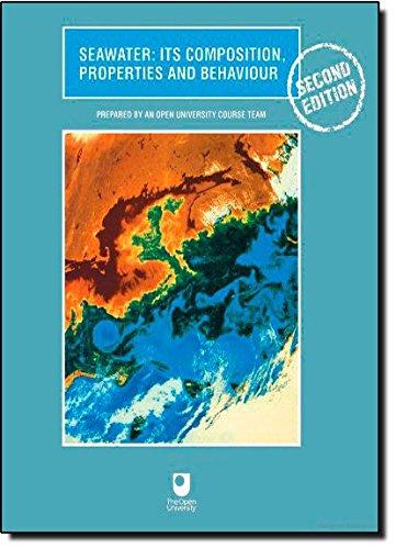 Seawater: Its Composition, Properties and Behaviour by Open University (Open University, Walton Hall, Milton Keynes, MK7 6AA, UK)