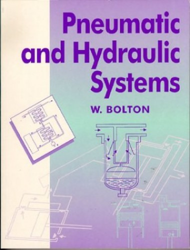 Pneumatic and Hydraulic Systems by W. Bolton