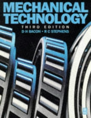 Mechanical Technology By D.H. Bacon