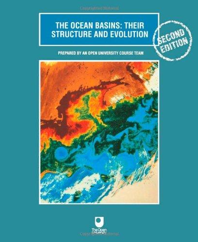 The Ocean Basins: Their Structure and Evolution (Open University Oceanography) By Open University (Open University, Walton Hall, Milton Keynes, MK7 6AA, UK)