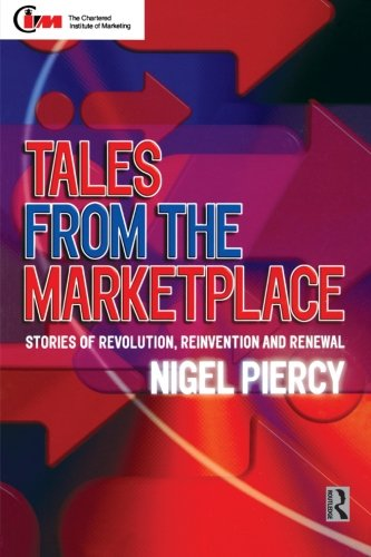 Tales from the Marketplace By Nigel F. Piercy