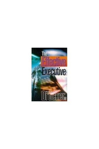 The Effective Executive By Peter Ferdinand Drucker