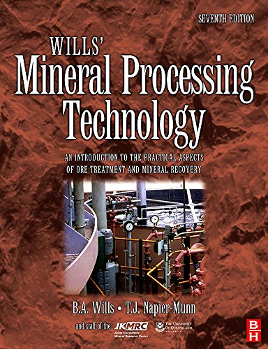 Wills' Mineral Processing Technology By Barry A. Wills (Senior Partner, MEI, Cornwall, UK)