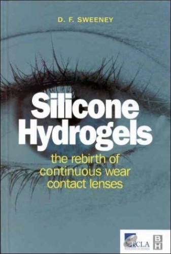 Silicone Hydrogels By Edited by Deborah F. Sweeney