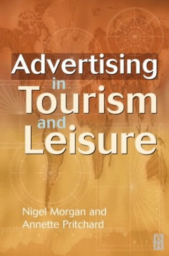 Advertising in Tourism and Leisure By Nigel Morgan