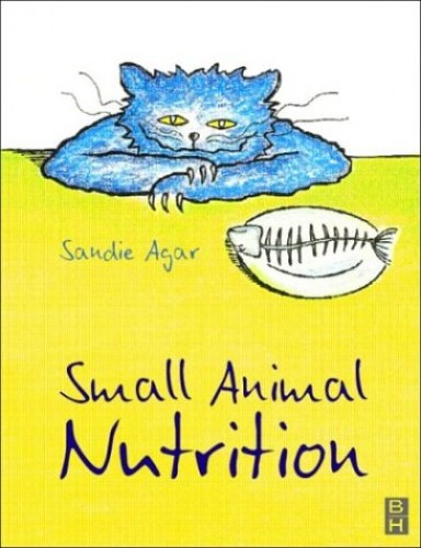 Small Animal Nutrition by Sandie Agar