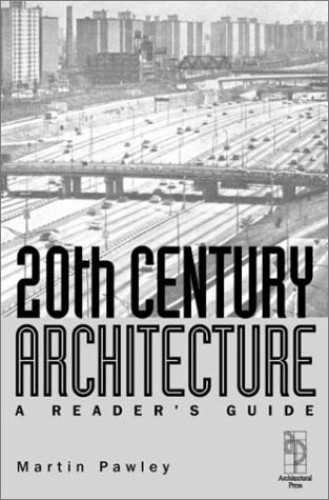 20th Century Architecture By Martin Pawley